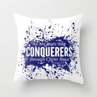 More Than Conquerers. Ro… Throw Pillow