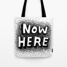 Now Here Tote Bag