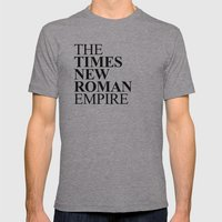 THE TIMES NEW ROMAN EMPIRE Mens Fitted Tee Athletic Grey SMALL