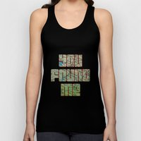 you found me Unisex Tank Top
