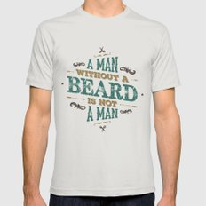 A MAN WITHOUT A BEARD IS… Mens Fitted Tee Silver SMALL