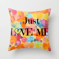 JUST LOVE ME - Beautiful… Throw Pillow