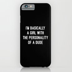 Girl Personality Dude Funny Quote Slim Case iPhone 6s