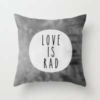 LOVE IS RAD  Throw Pillow