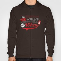 The Question isn't Where, but When! Hoody