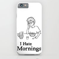 iPhone & iPod Case featuring I Hate Mornings by Deesign