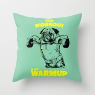 Your Workout Is My Warm … Throw Pillow