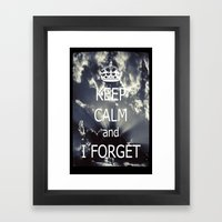 Keep Calm and I forget... Framed Art Print