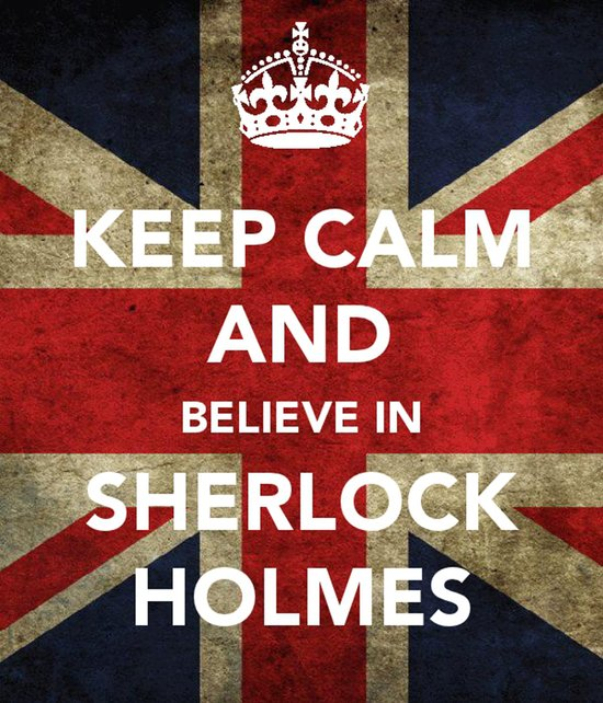 Keep calm and Believe in Sherlock Holmes Art Print