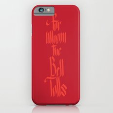 For Whom The Bell Tolls iPhone 6 Slim Case