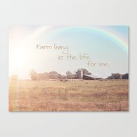 Farm Living is the Life for Me Canvas Print