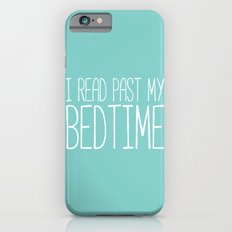 I read past my bedtime. iPhone 6 Slim Case