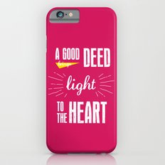 A Good Deed Brings Light to the Heart Slim Case iPhone 6s