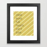 Clear Eyes, Full Hearts,… Framed Art Print