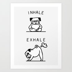 Inhale Exhale Pug Art Print