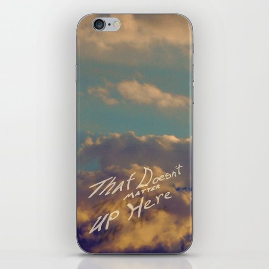 That Doesn't Matter Up Here iPhone & iPod Skin