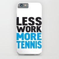 Less work more tennis iPhone 6 Slim Case