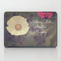 Nothing But Another Memory iPad Case
