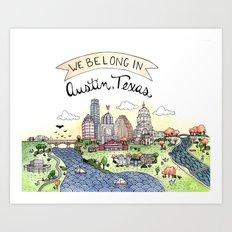 We Belong in Austin Art Print
