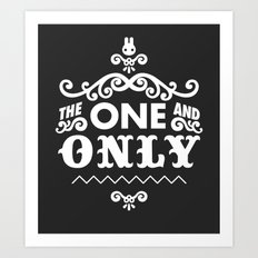 The one and only Art Print