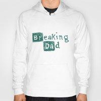 Breaking Dad Hoody