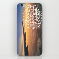 I've been through the desert, and I've been across the sea iPhone & iPod Skin