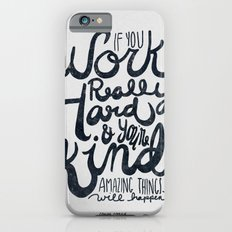 Work Really Hard iPhone 6 Slim Case