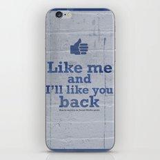 Like me and I'll like you back  iPhone & iPod Skin