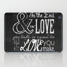 & In the end, the love you take; Lyric Quote. iPad Case