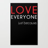 Love Everyone...Just Bec… Canvas Print