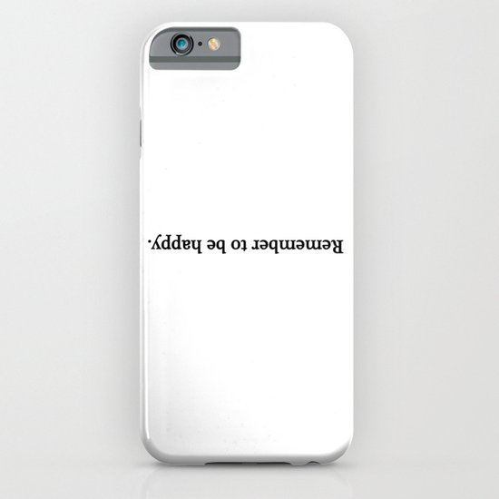 Remember to be happy. iPhone & iPod Case