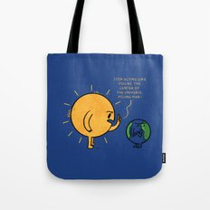 You Are Not The Center Of The Universe, Young Man ! Tote Bag