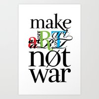 Make Art Not War Art Print