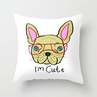I'm Cute French Bulldog Throw Pillow