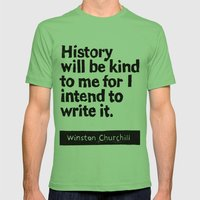 History will be kind to me for I intend to write it Mens Fitted Tee Grass SMALL