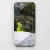 Everything Will Be Amazi… iPhone 6 Slim Case