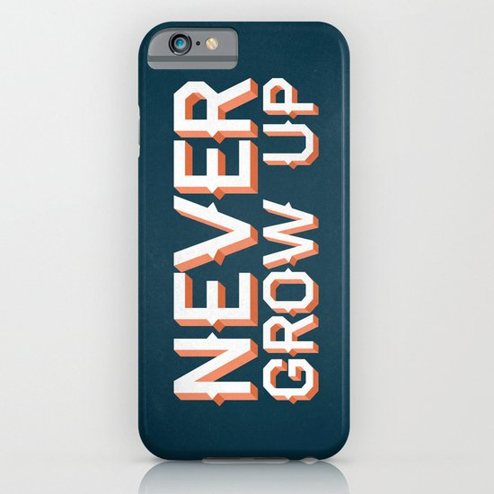Never Grow Up iPhone & iPod Case