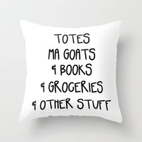 Totes Ma Goats & Books & Groceries & Other Stuff Tote Bag Throw Pillow
