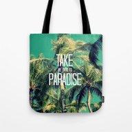 TAKE ME BACK TO PARADISE… Tote Bag
