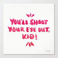 You'll Shoot Your Eye Ou… Canvas Print