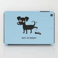Must Be Monday, Dog iPad Case