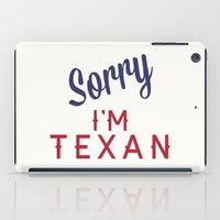 Sorry, I'm Texan iPad Case