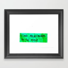 FIND YOUR FREEDOM IN THE MUSIC. Framed Art Print