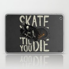 Skate Til' You Die Laptop & iPad Skin