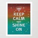 Keep Calm and Shine On (You Crazy Diamond) Art Print