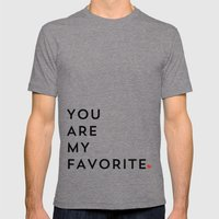 YOU ARE MY FAVORITE Mens Fitted Tee Tri-Grey SMALL