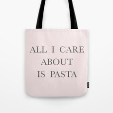 All I care about is Pasta Tote Bag