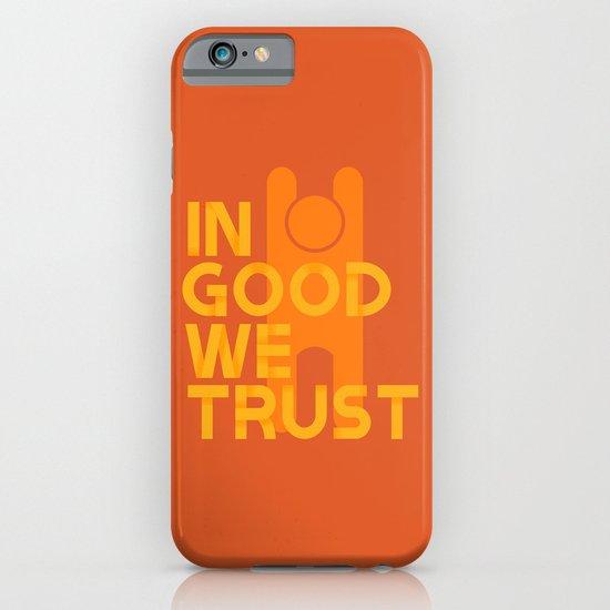 Trust in Good - Version 1 iPhone & iPod Case