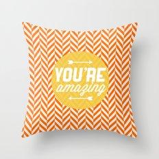 You're Amazing [Chevron] Throw Pillow