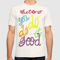 WHATEVER  YOU DO DO IT G… Mens Fitted Tee Natural SMALL